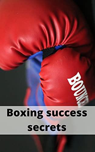 Boxing success secrets (English Edition)