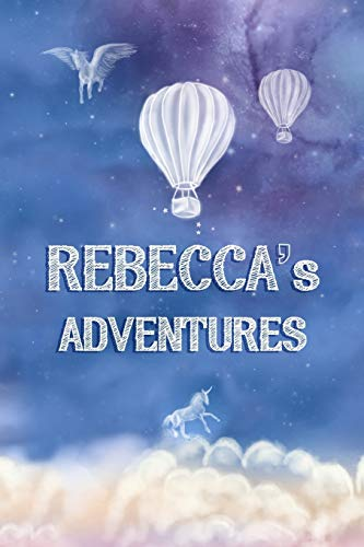 Rebecca's Adventures: Softcover Personalized Keepsake Journal, Custom Diary, Writing Notebook with Lined Pages (Journey to Imagination, Band 215)