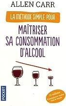 Livres La méthode simple pour maîtriser sa consommation d'alcool PDF