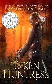 Token Huntress: Vampire Paranormal Romance by [Kia Carrington-Russell]