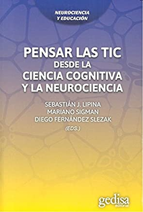 Pensar las TIC: Desde la Ciencia Cognitiva y la Neurociencia