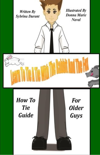 Learn To Tie A Tie With The Rabbit And The Fox How To Tie Guide For Older Guys