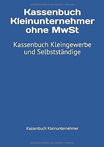Kassenbuch Kleinunternehmer ohne MwSt: Kassenbuch Kleingewerbe und Selbstständige