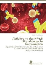 Aktivierung des NF-κB Signalweges in Immunzellen: Spezifitaet von Inhibitoren und der Einfluss einer Calcineurin/Bcl-10 In...