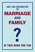 Are you interested in MARRIAGE and FAMILY: Is this book for you?