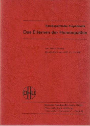 Das Erlernen der Homöopathie. Homöopathische Propädeutik - Sonderdruck aus AHZ 10 - 11/1967 Deutsche Homöopathie-Union (DHU)