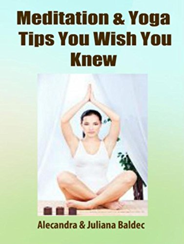Meditation & Yoga Tips You Wish You Knew! - 3 In 1 Box: 3 In 1 Box Set: Book 1: 15 Amazing Yoga Ways To A Blissful & Clean Body & Mind Book 2: Daily Yoga ... Contortions - Volume 1 (English Edition)