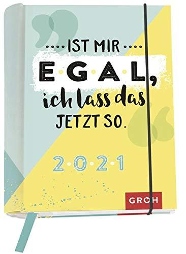 Ist mir egal, ich lass das jetzt so. 2021: Wochenkalender mit 12 Postkarten (Terminplaner für die Handtasche)