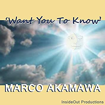Want You to Know