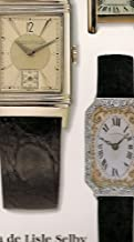 Wrist Watches: The Collector's Guide to Selecting, Acquiring, and Enjoying New and Vintage Wrist Watches