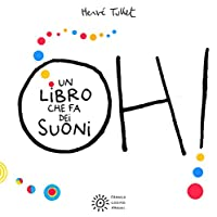 oh! un libro che fa dei suoni. ediz. a colori