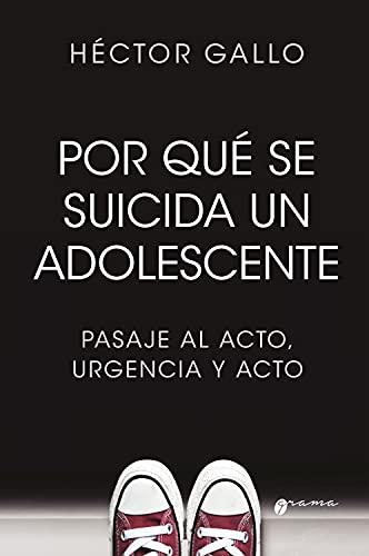 Por qué se suicida un adolescente: Pasaje al acto, urgencia y acto