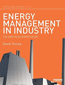 Energy Management in Industry: The Earthscan Expert Guide by [David Thorpe]