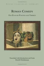 Roman Comedy: Five Plays by Plautus and Terence: Menaechmi, Rudens and Truculentus by Plautus; Adelphoe and Eunuchus by Terence (Focus Classical Library)