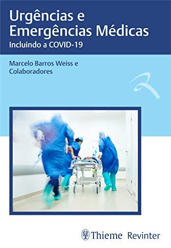 Urgências e Emergências Médicas: Incluindo a COVID-19