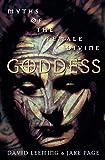 Goddess: Myths of the Female Divine (Oxford Paperbacks)