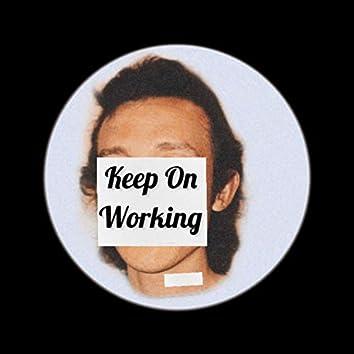 Keep On Working