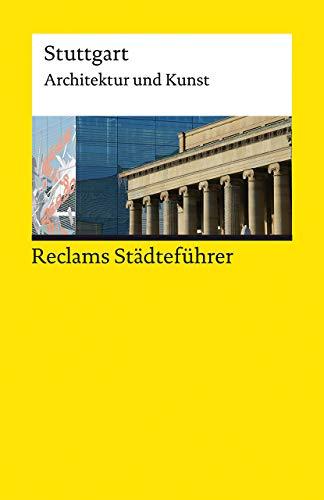 Reclams Städteführer Stuttgart: Architektur und Kunst (Reclams Universal-Bibliothek)