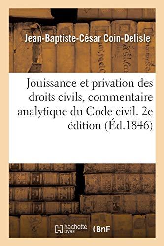 Jouissance et privation des droits civils. 2e édition: commentaire analytique du Code civil, livre Ier, titre Ier