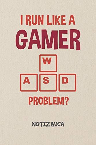 I Run Like A Gamer NOTIZBUCH: Notebook für Nerds Geeks & Gaming Liebhaber - cooles Geschenk für Freundin und Freund | Notizheft in A5 (6x9 Inch) | ... | I Run Like A Gamer Cover Motiv