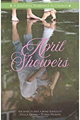 April Showers: A Seasonal Romance Anthology Paperback