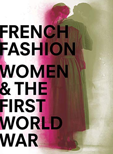 Bass-Krueger, M: French Fashion, Women, and the First World
