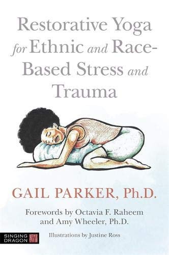 Compare Textbook Prices for Restorative Yoga for Ethnic and Race-Based Stress and Trauma  ISBN 9781787751859 by Parker, Gail,Ross, Justine,Raheem, Octavia F.,Wheeler, Amy