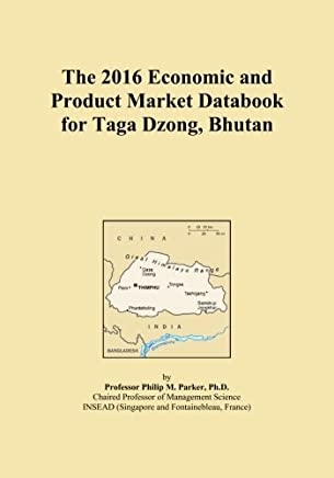 The 2016 Economic and Product Market Databook for Taga Dzong, Bhutan