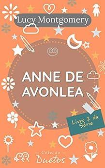 Anne de Avonlea (Coleção Duetos): Livro 2 da Série Anne de Green Gables por [Lucy Maud Montgomery, Sheila Koerich]