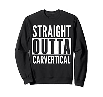 CARVERTICAL Straight Outta Funny Sweatshirt