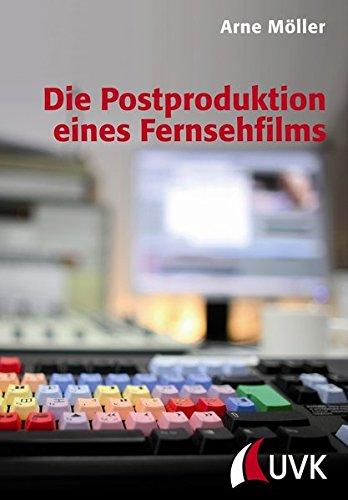 Die Postproduktion eines Fernsehfilms PDF Books