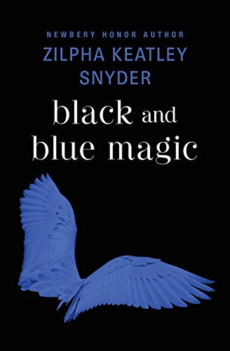 Compare Textbook Prices for Black and Blue Magic Reprint Edition ISBN 9781504035606 by Snyder, Zilpha Keatley