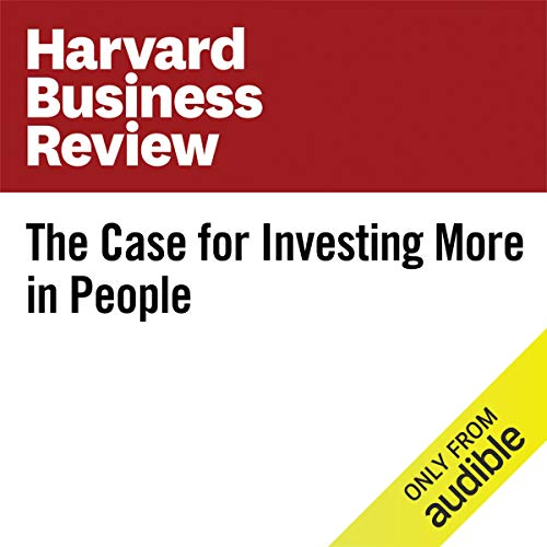 The Case for Investing More in People audiobook cover art