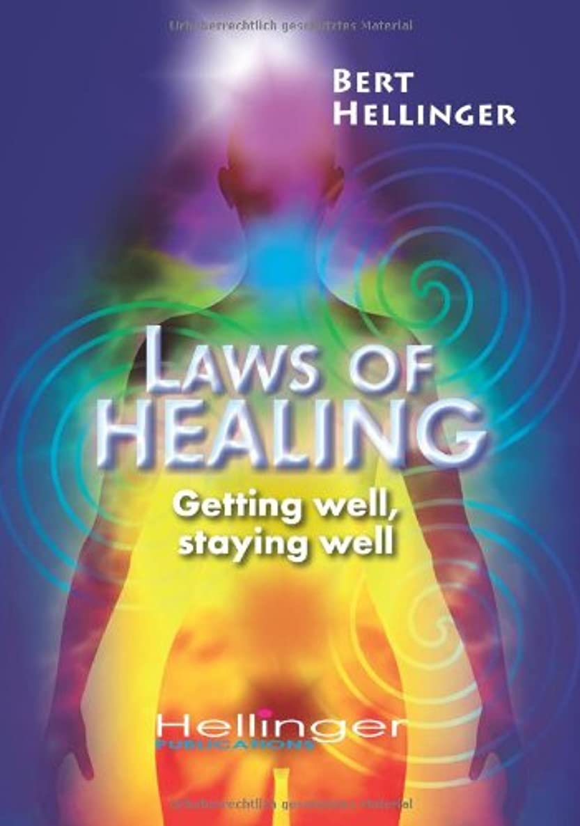 Laws of Healing: Getting well, staying well