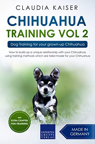 Chihuahua Training Vol. 2: Dog Training for your grown-up Chihuahua