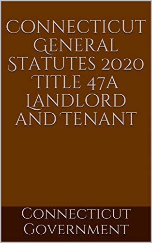 Connecticut General Statutes 2020 Title 47a Landlord and Tenant (English Edition)