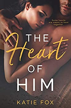 The Heart of Him by [Katie Fox]