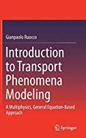Introduction to Transport Phenomena Modeling: A Multiphysics, General Equation-Based Approach