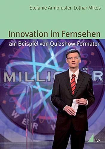 Innovation im Fernsehen am Beispiel von Quizshow-Formaten (Alltag, Medien und Kultur)