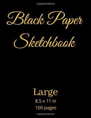 Black Paper Sketchbook: Black paper sketchbook for gel pens, 100 pages of black blank paper, black paper sketchbooks for drawing, black paper ... x 11 in, made in USA (black paper sketch pad)