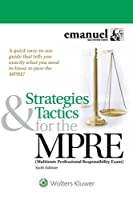 Strategies & Tactics for the Mpre: Multistate Professional Responsibility Exam (Bar Review)