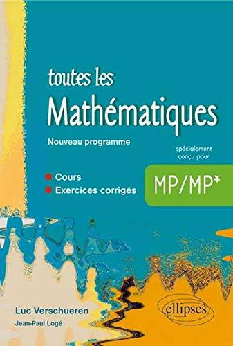 Toutes les Mathématiques MP MP* Cours et Exercices Corrigés Programme 2014