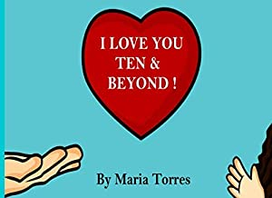 I LOVE YOU TEN & BEYOND