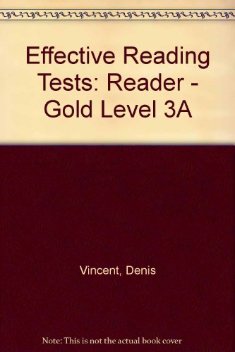 Effective Reading Tests: Reader - Gold Level 3A