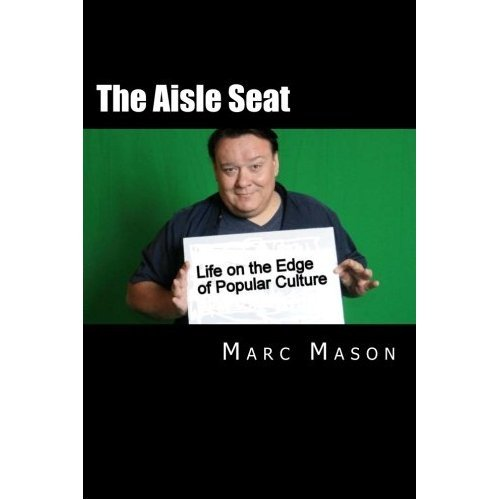 The Aisle Seat: Life on the Edge of Popular Culture (English Edition)