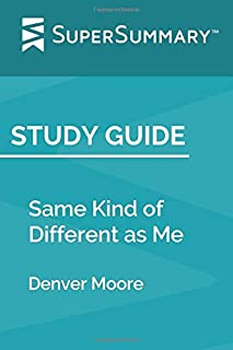 Study Guide: Same Kind of Different as Me by Denver Moore (SuperSummary)