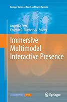 Immersive Multimodal Interactive Presence (Springer Series on Touch and Haptic Systems)