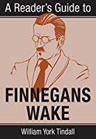 A Reader's Guide to Finnegans Wake (Irish Studies)