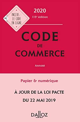 Code de commerce 2020, annoté - 115e éd. (Codes Dalloz Universitaires et Professionnels)