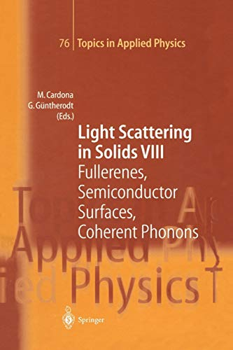 Light Scattering in Solids VIII: Fullerenes, Semiconductor Surfaces, Coherent Phonons (Topics in Applied Physics (76))
